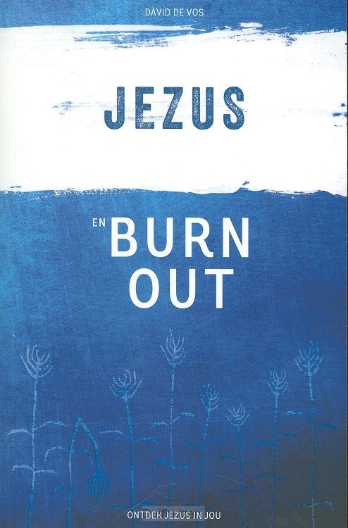 Jezus en burn out